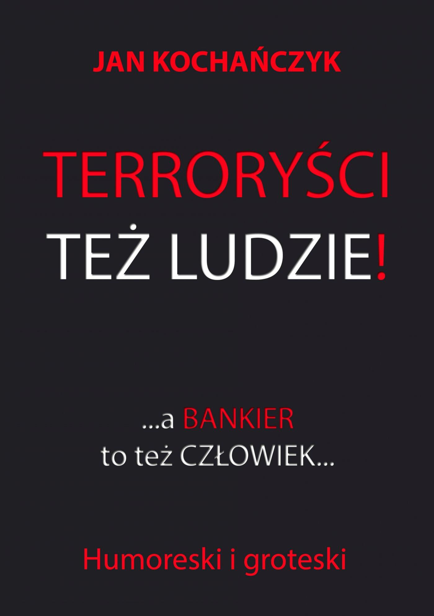 Terroryści też ludzie! - Ebook (Książka EPUB) do pobrania w formacie EPUB