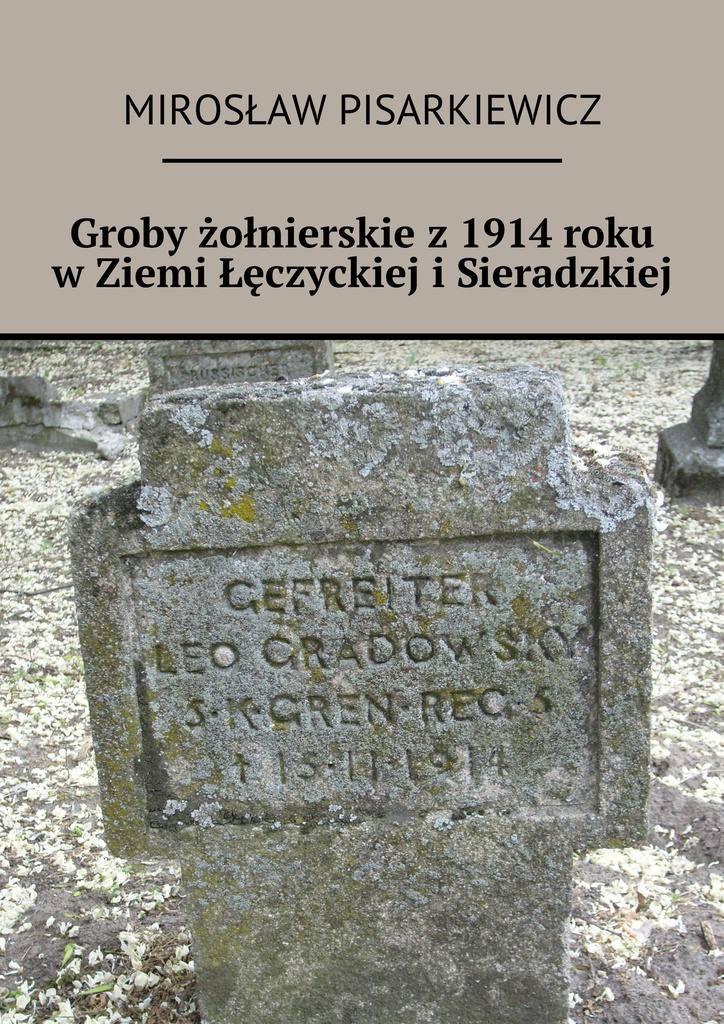 Groby żołnierskie z1914roku wZiemi Łęczyckiej iSieradzkiej - Ebook (Książka EPUB) do pobrania w formacie EPUB