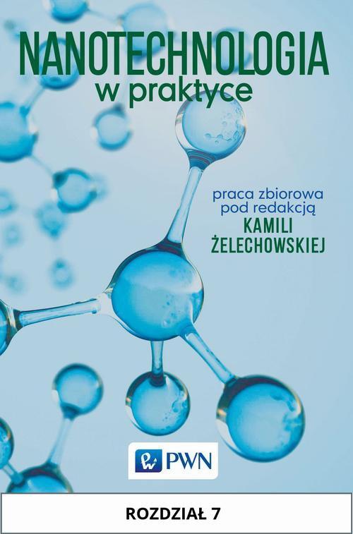 Nanotechnologia w praktyce. Rozdział 7 - Ebook (Książka na Kindle) do pobrania w formacie MOBI
