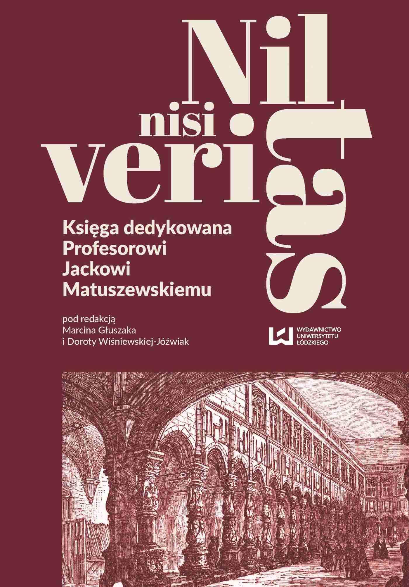 Nil nisi veritas. Księga dedykowana Profesorowi Jackowi Matuszewskiemu - Ebook (Książka PDF) do pobrania w formacie PDF