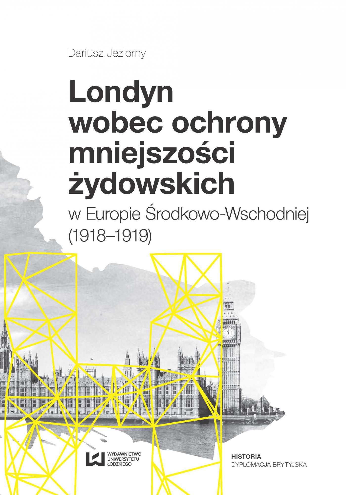 Londyn wobec ochrony mniejszości żydowskich w Europie Środkowo-Wschodniej (1918–1919) - Ebook (Książka PDF) do pobrania w formacie PDF