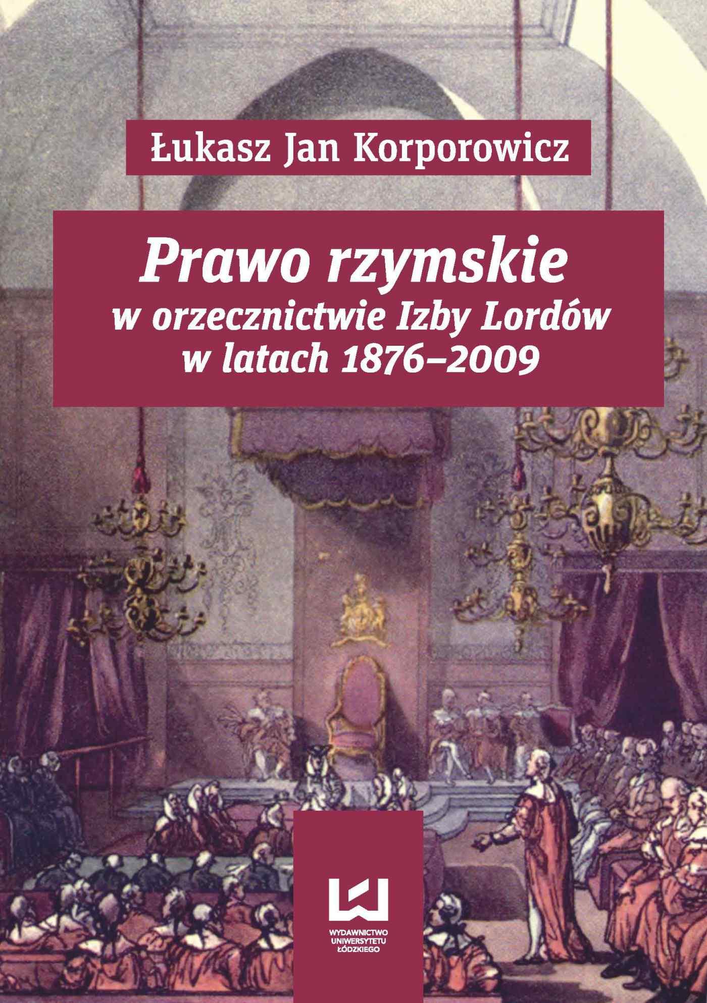 Prawo rzymskie w orzecznictwie Izby Lordów w latach 1876–2009 - Ebook (Książka PDF) do pobrania w formacie PDF
