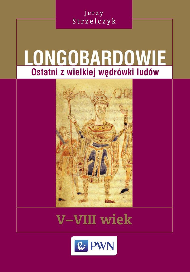 Longobardowie. Ostatni z wielkiej wędrówki ludów. V-VIII wiek - Ebook (Książka EPUB) do pobrania w formacie EPUB