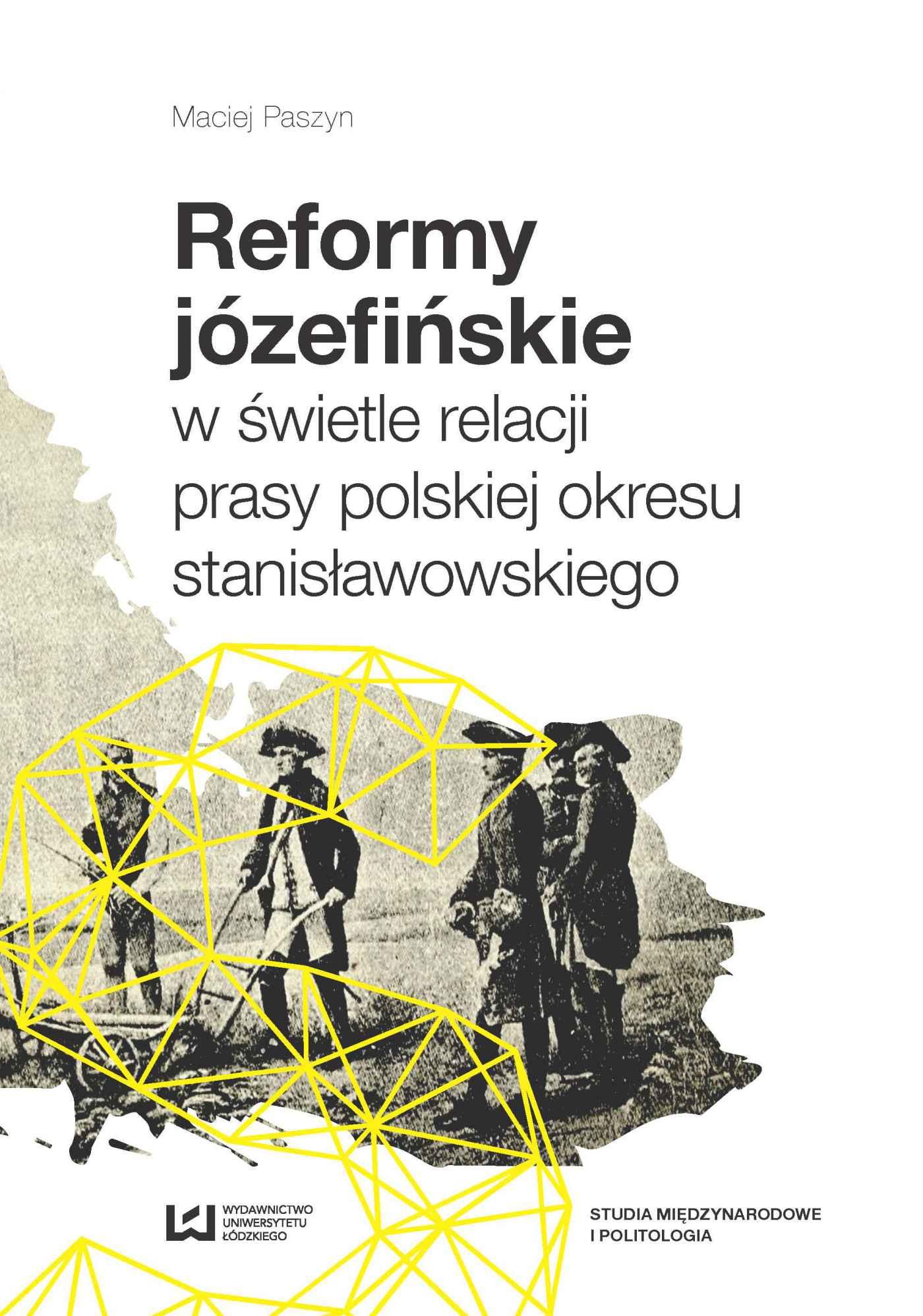 Reformy józefińskie w świetle relacji prasy polskiej okresu stanisławowskiego - Ebook (Książka PDF) do pobrania w formacie PDF