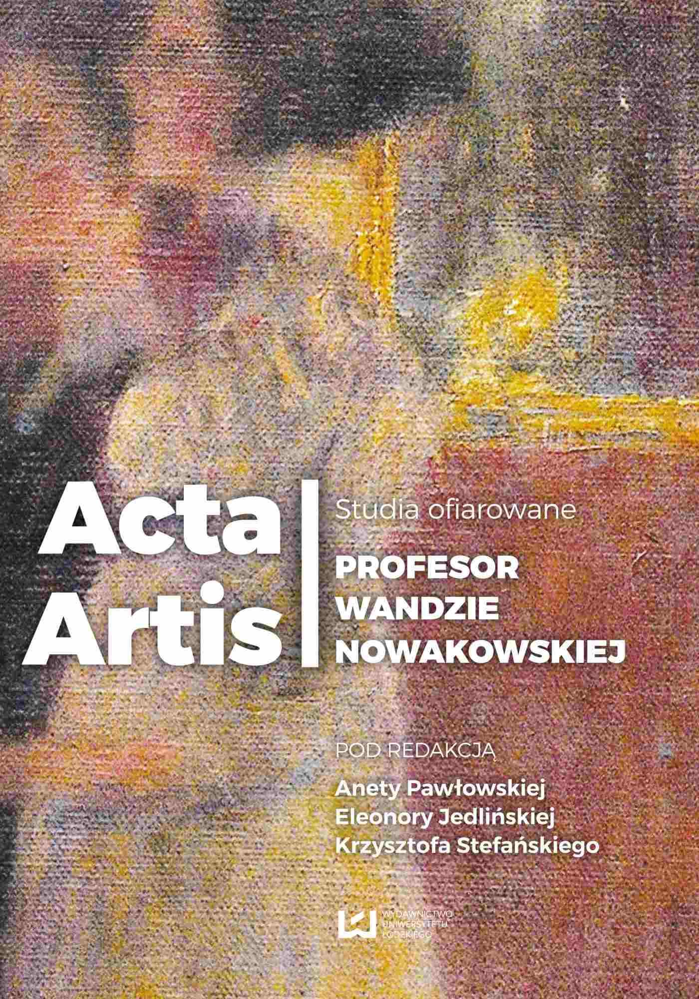 Acta Artis. Studia ofiarowane Profesor Wandzie Nowakowskiej - Ebook (Książka PDF) do pobrania w formacie PDF
