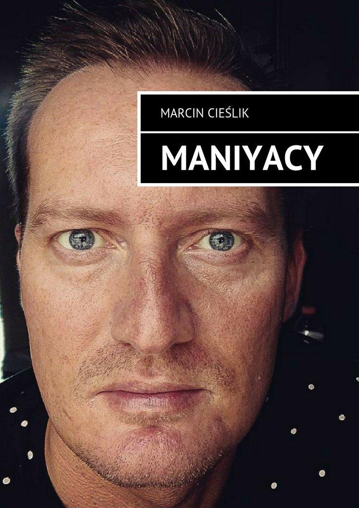 Maniyacy - Ebook (Książka na Kindle) do pobrania w formacie MOBI