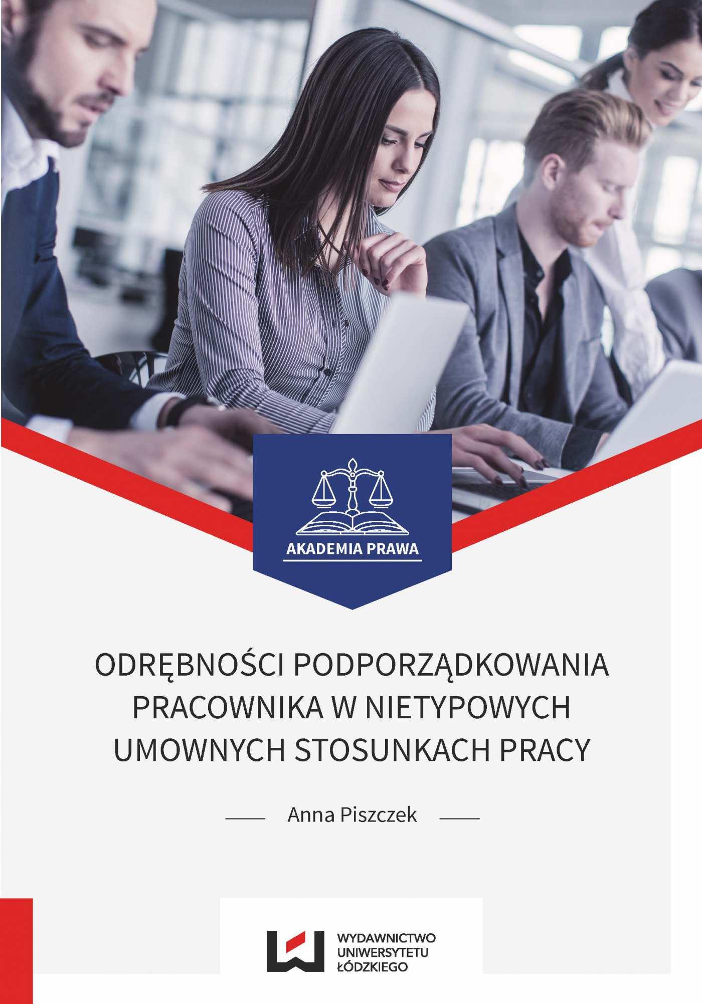 Odrębności podporządkowania pracownika w nietypowych umownych stosunkach pracy - Ebook (Książka PDF) do pobrania w formacie PDF