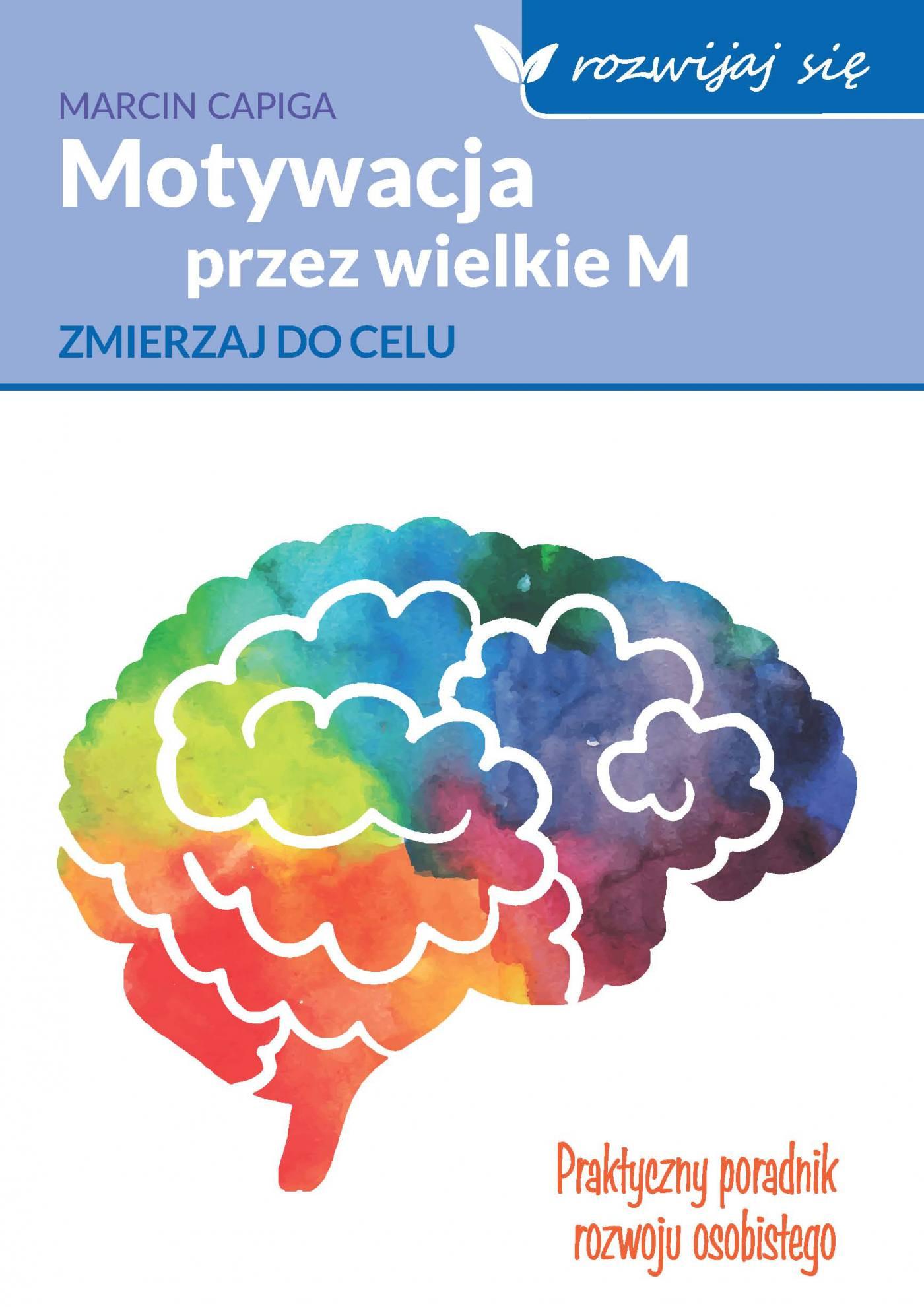 Motywacja przez wielkie M - Ebook (Książka EPUB) do pobrania w formacie EPUB