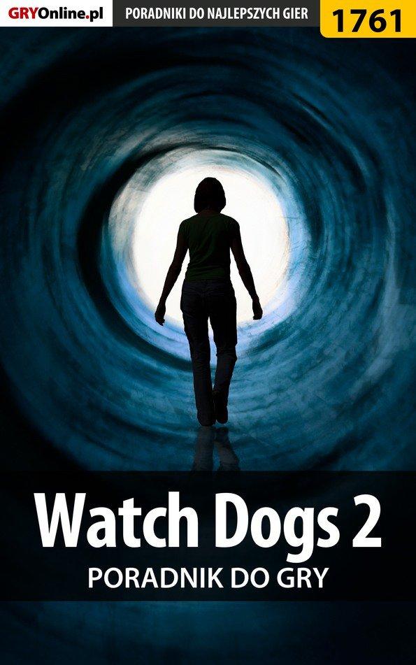 Watch Dogs 2  - poradnik do gry - Ebook (Książka EPUB) do pobrania w formacie EPUB