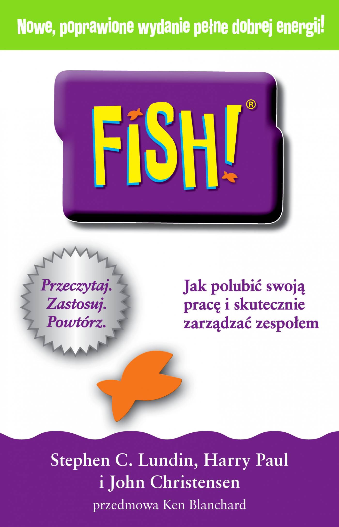 FISH! Jak polubić swoją pracę i skutecznie zarządzać zespołem - Ebook (Książka EPUB) do pobrania w formacie EPUB