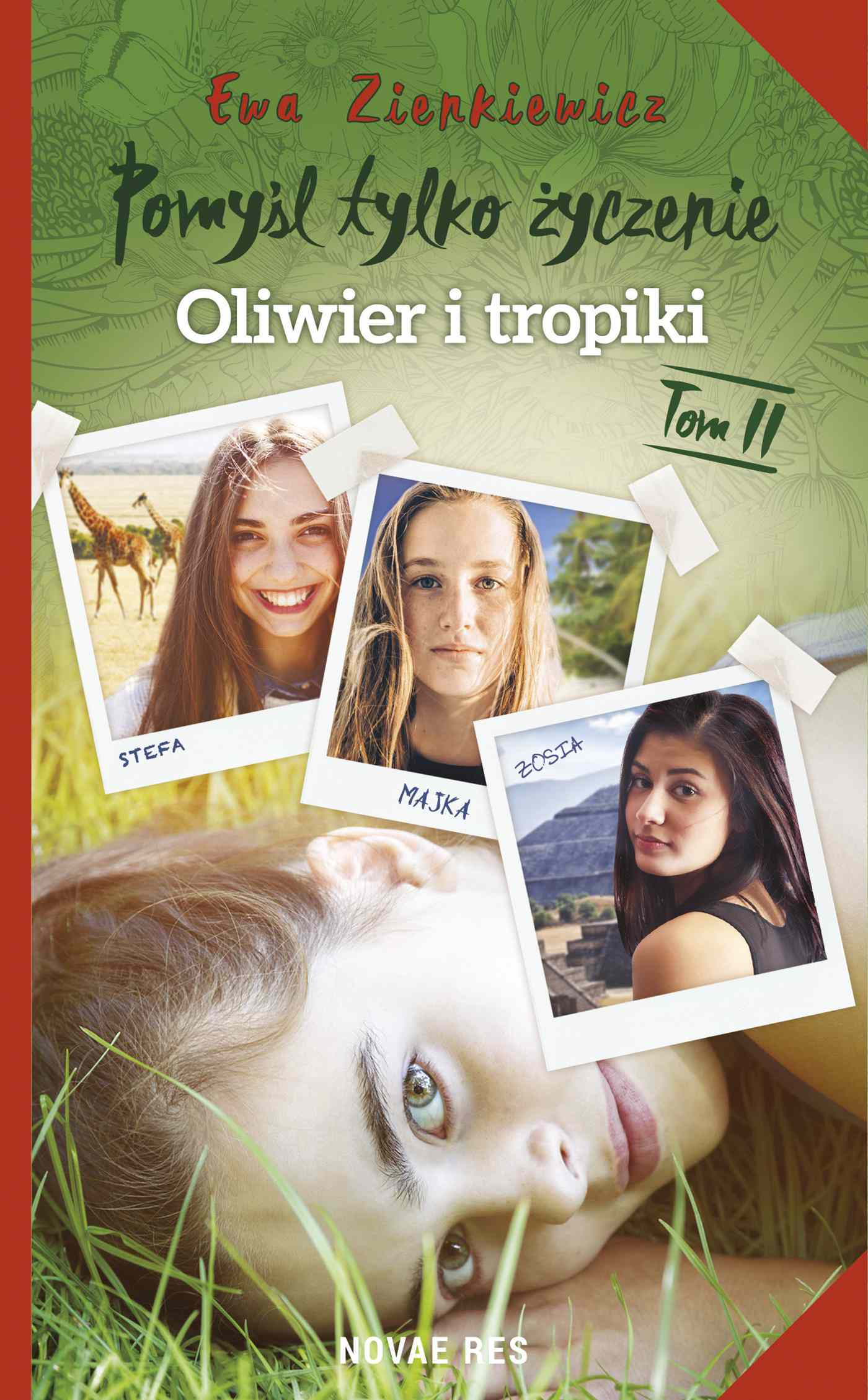 Pomyśl tylko życzenie. Tom II. Oliwier i tropiki - Ebook (Książka na Kindle) do pobrania w formacie MOBI