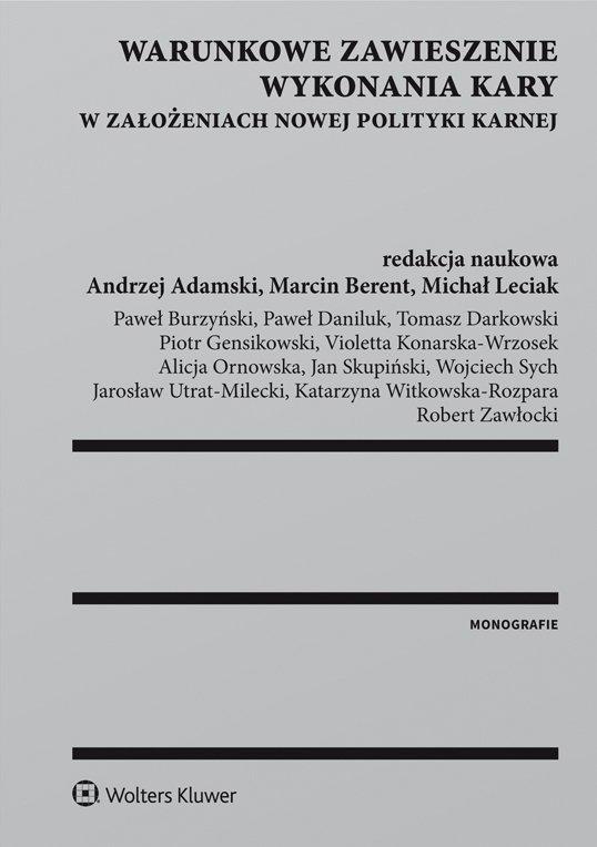 Warunkowe zawieszenie wykonania kary w założeniach nowej polityki karnej - Ebook (Książka PDF) do pobrania w formacie PDF
