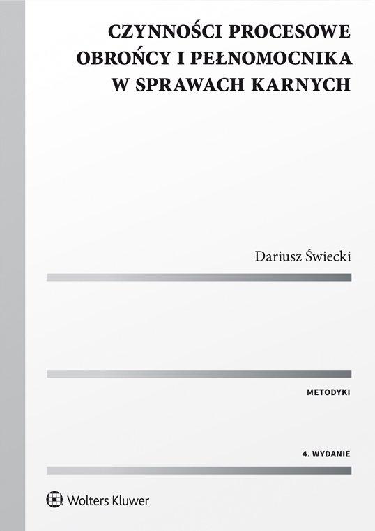 Czynności procesowe obrońcy i pełnomocnika w sprawach karnych - Ebook (Książka PDF) do pobrania w formacie PDF