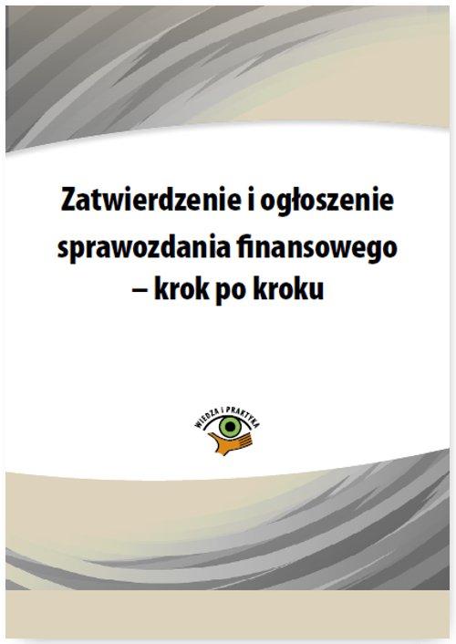 Zatwierdzenie i ogłoszenie sprawozdania finansowego – krok po kroku - Ebook (Książka PDF) do pobrania w formacie PDF