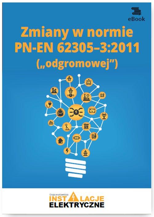 Zmiany w normie PN-EN 62305-3:2011 - Ebook (Książka PDF) do pobrania w formacie PDF
