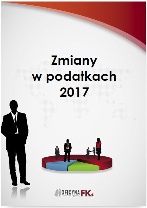 Zmiany w podatkach 2017 - Ebook (Książka PDF) do pobrania w formacie PDF