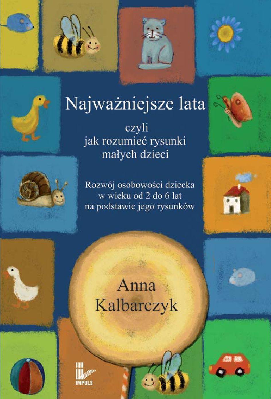 Najważniejsze lata, czyli jak rozumieć rysunki małych dzieci - Ebook (Książka PDF) do pobrania w formacie PDF