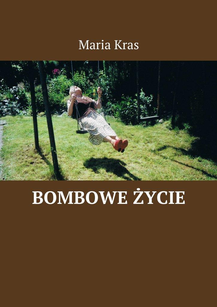 Bombowe życie - Ebook (Książka na Kindle) do pobrania w formacie MOBI