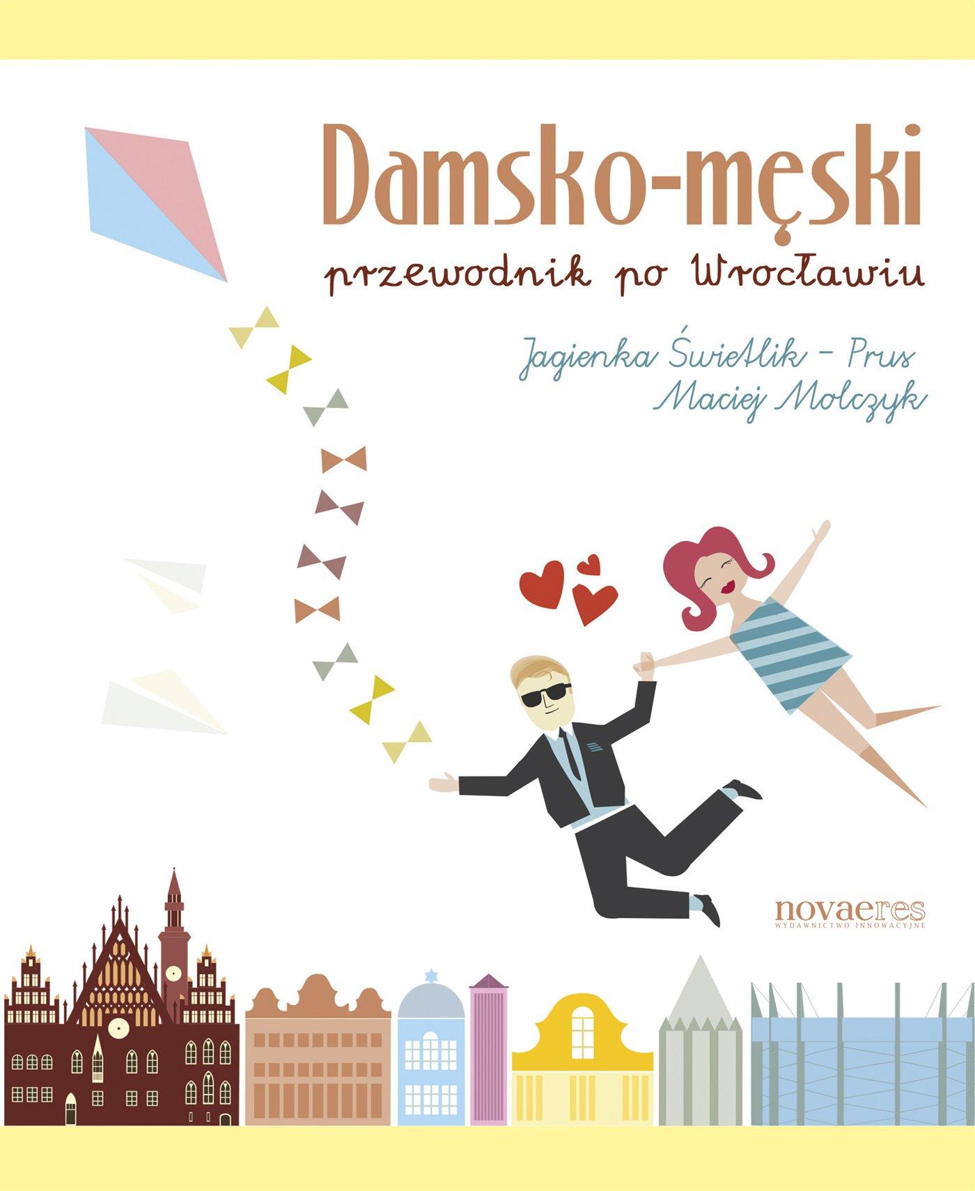Damsko-męski przewodnik po Wrocławiu - Ebook (Książka EPUB) do pobrania w formacie EPUB