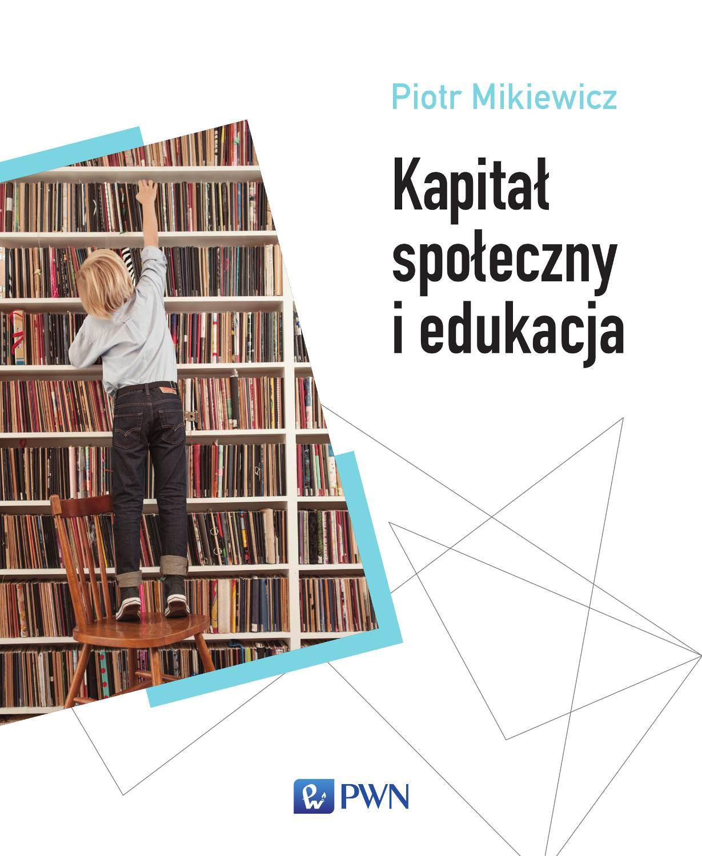 Kapitał społeczny i edukacja - Ebook (Książka na Kindle) do pobrania w formacie MOBI