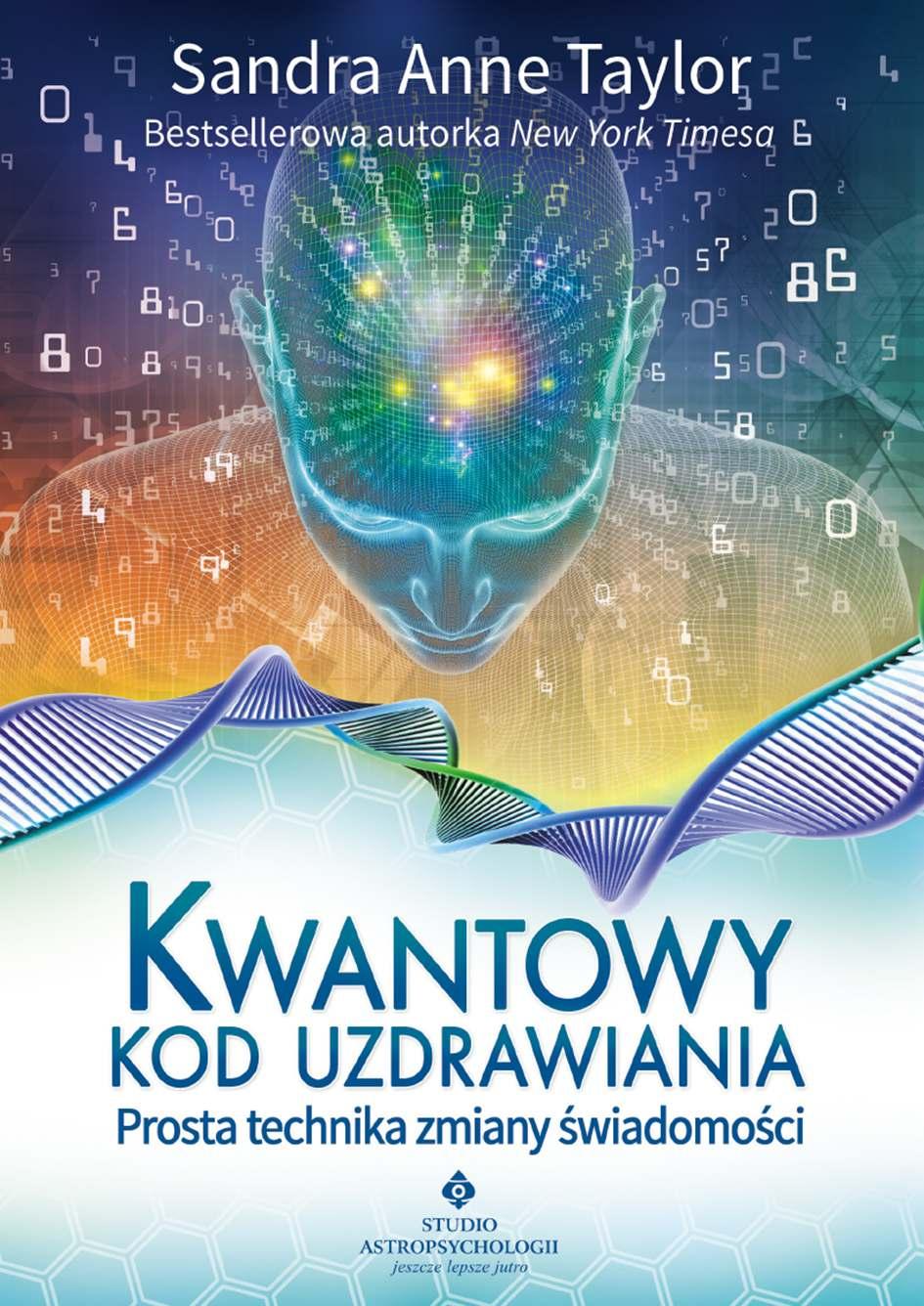 Kwantowy kod uzdrawiania. Prosta technika zmiany świadomości - Ebook (Książka PDF) do pobrania w formacie PDF
