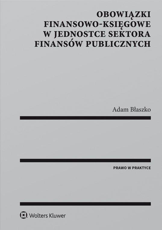 Obowiązki finansowo-księgowe w jednostce sektora finansów publicznych - Ebook (Książka PDF) do pobrania w formacie PDF