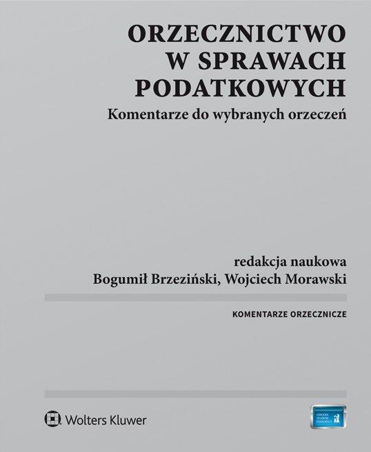 Orzecznictwo w sprawach podatkowych. Komentarze do wybranych orzeczeń - Ebook (Książka PDF) do pobrania w formacie PDF