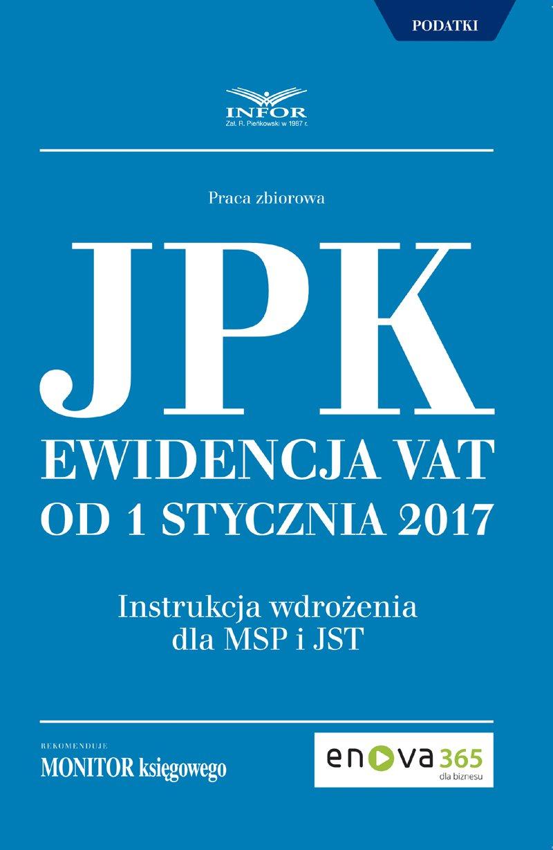 Jednolity Plik Kontrolny.Ewidencja VAT od 1 stycznia 2017 - Ebook (Książka PDF) do pobrania w formacie PDF