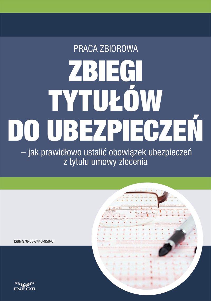 Zbiegi tytułów do ubezpieczeń – jak prawidłowo ustalić obowiązek ubezpieczeń z tytułu umowy zlecenia - Ebook (Książka PDF) do pobrania w formacie PDF