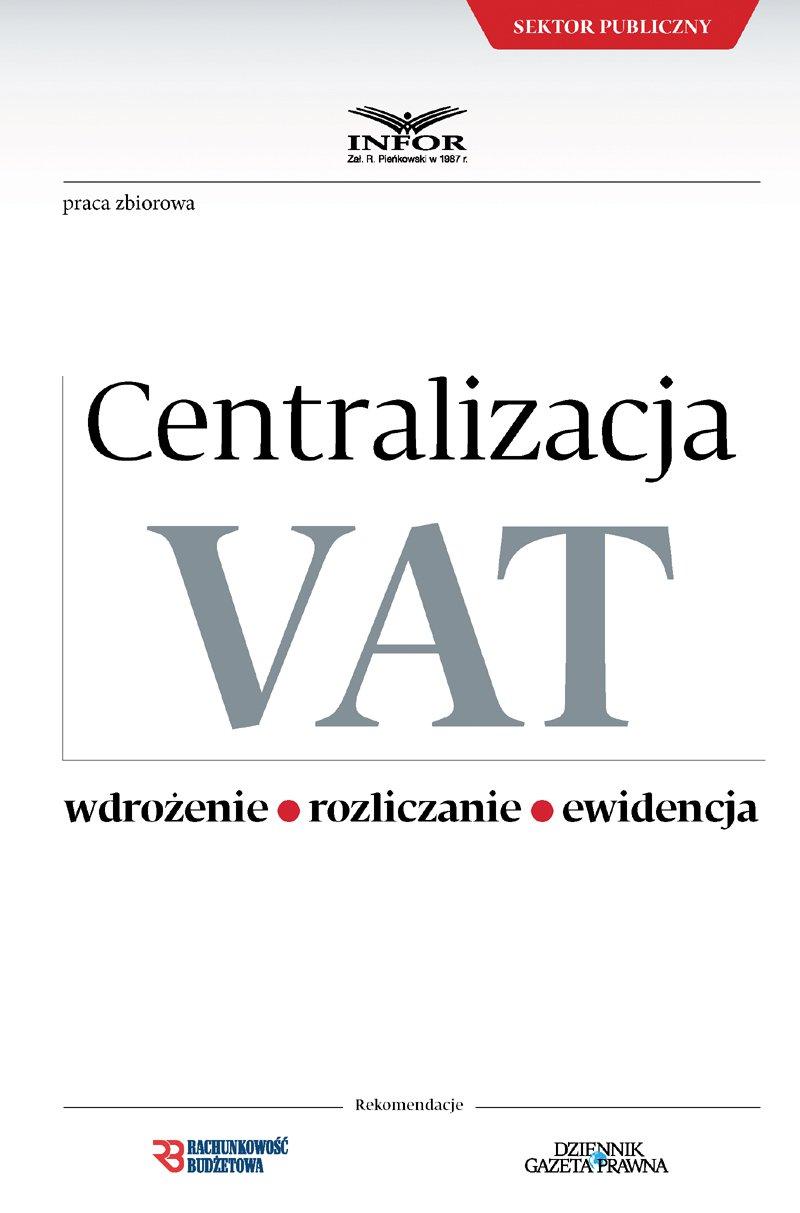 Centralizacja VAT – Wdrożenie. Rozliczanie. Ewidencja - Ebook (Książka PDF) do pobrania w formacie PDF