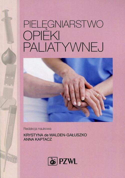 Pielęgniarstwo opieki paliatywnej - Ebook (Książka na Kindle) do pobrania w formacie MOBI