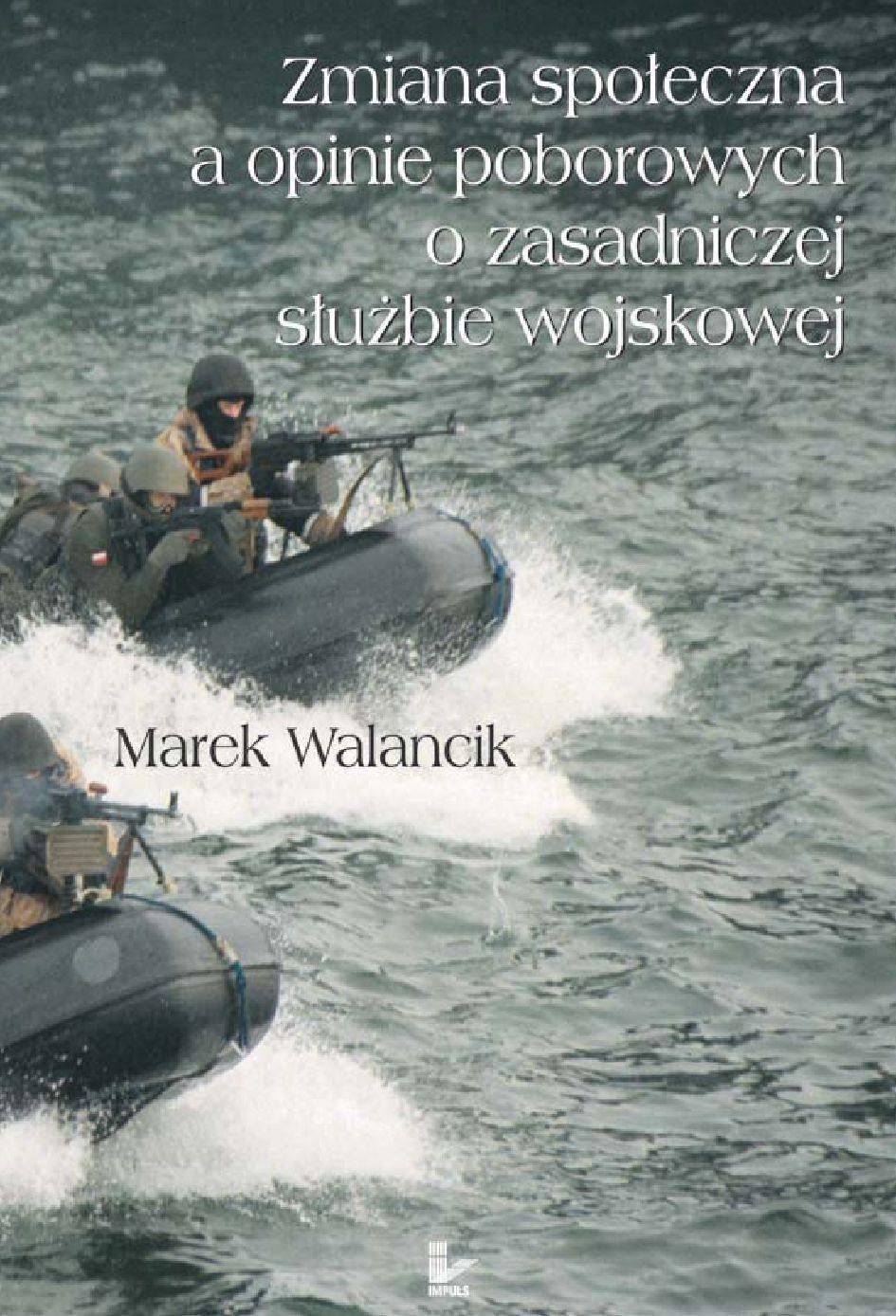 Zmiana społeczna a opinie poborowych o zasadniczej służbie wojskowej - Ebook (Książka PDF) do pobrania w formacie PDF
