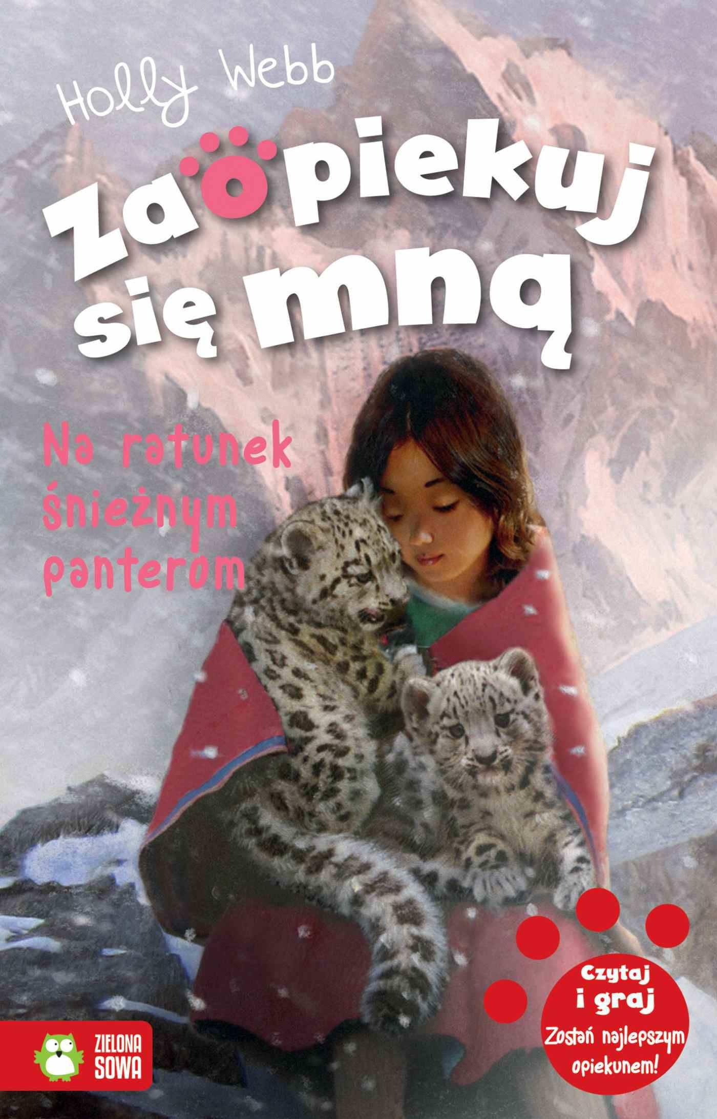 Zaopiekuj się mną. Na ratunek śnieżnym panterom - Ebook (Książka EPUB) do pobrania w formacie EPUB