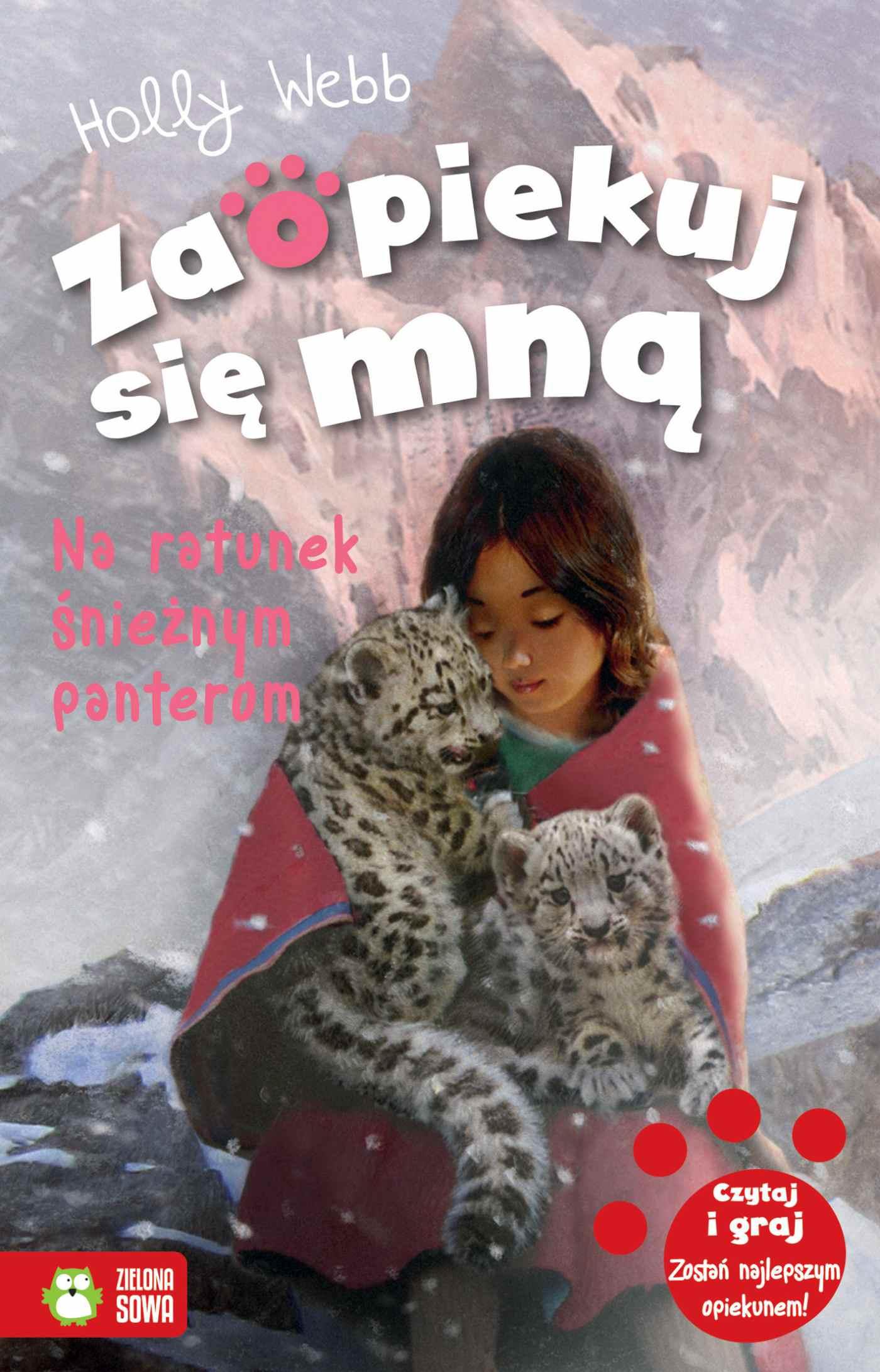 Zaopiekuj się mną. Na ratunek śnieżnym panterom - Ebook (Książka na Kindle) do pobrania w formacie MOBI