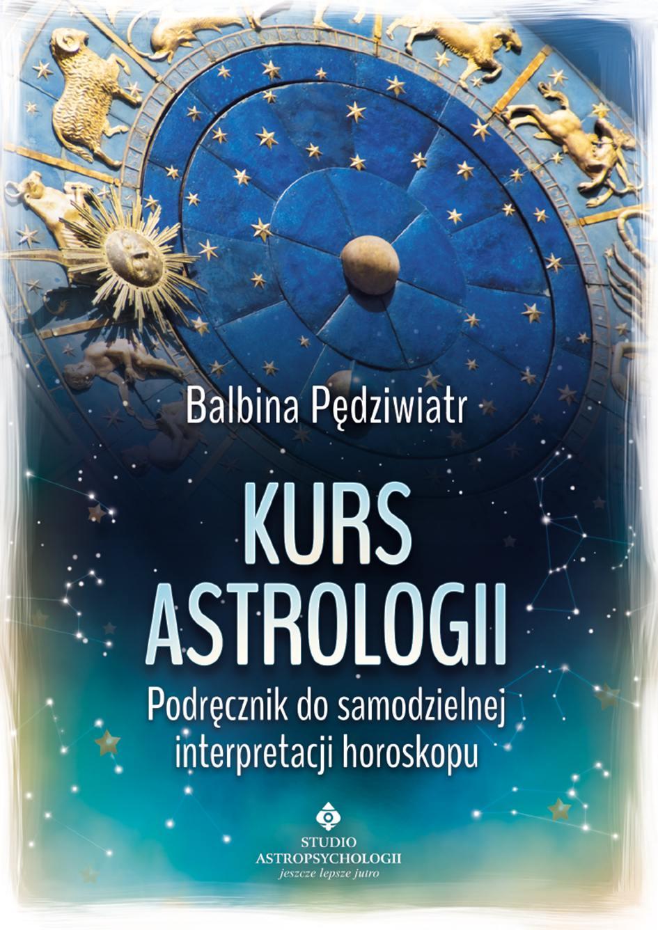 Kurs astrologii. Podręcznik do samodzielnej interpretacji horoskopu - Ebook (Książka PDF) do pobrania w formacie PDF