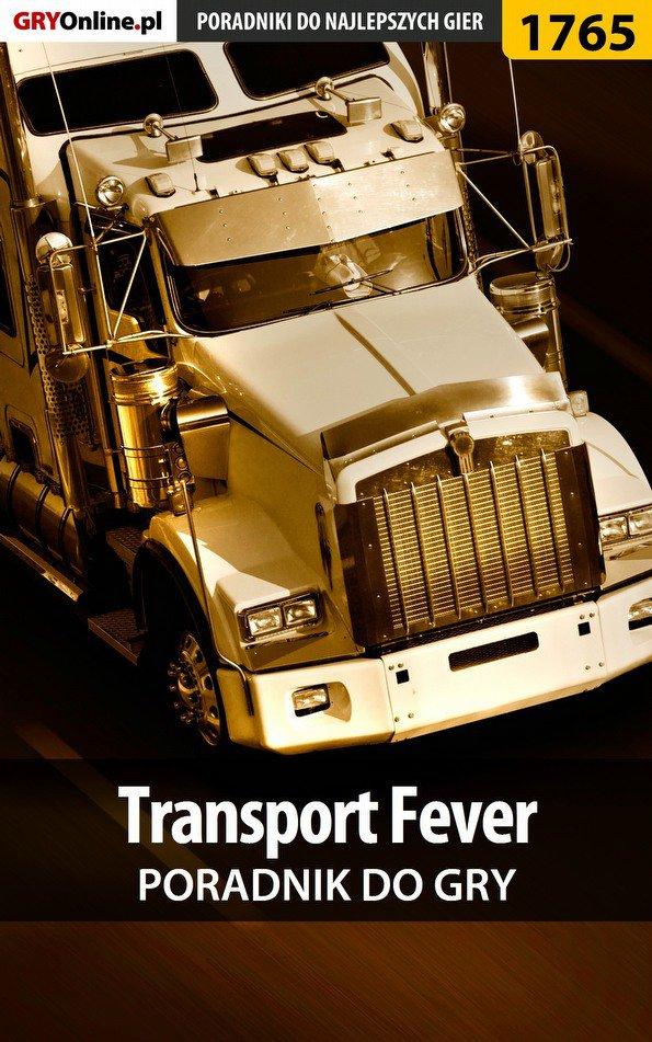Transport Fever - poradnik do gry - Ebook (Książka PDF) do pobrania w formacie PDF