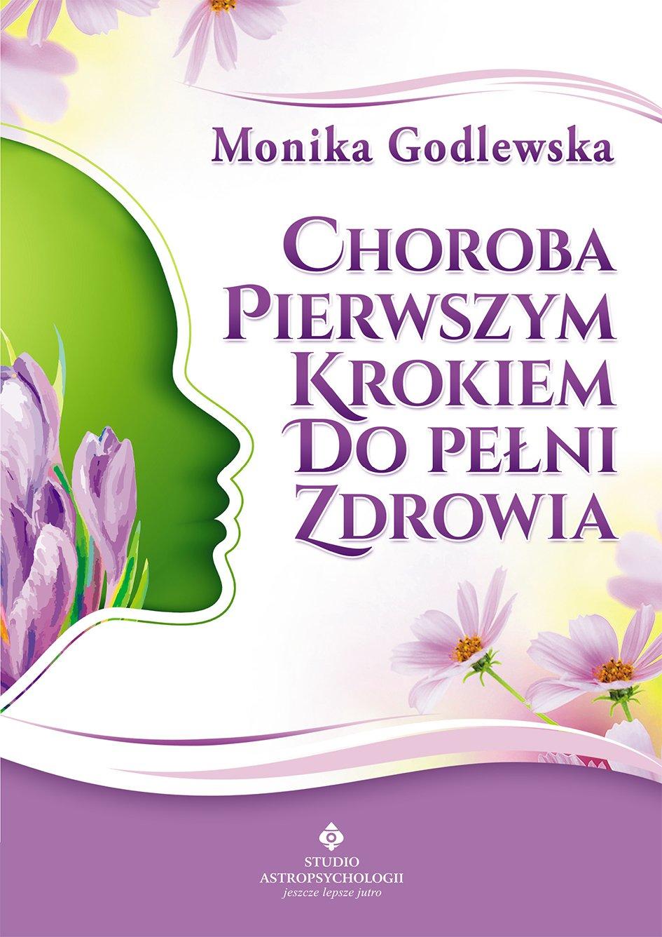 Choroba pierwszym krokiem do pełni zdrowia - Ebook (Książka PDF) do pobrania w formacie PDF