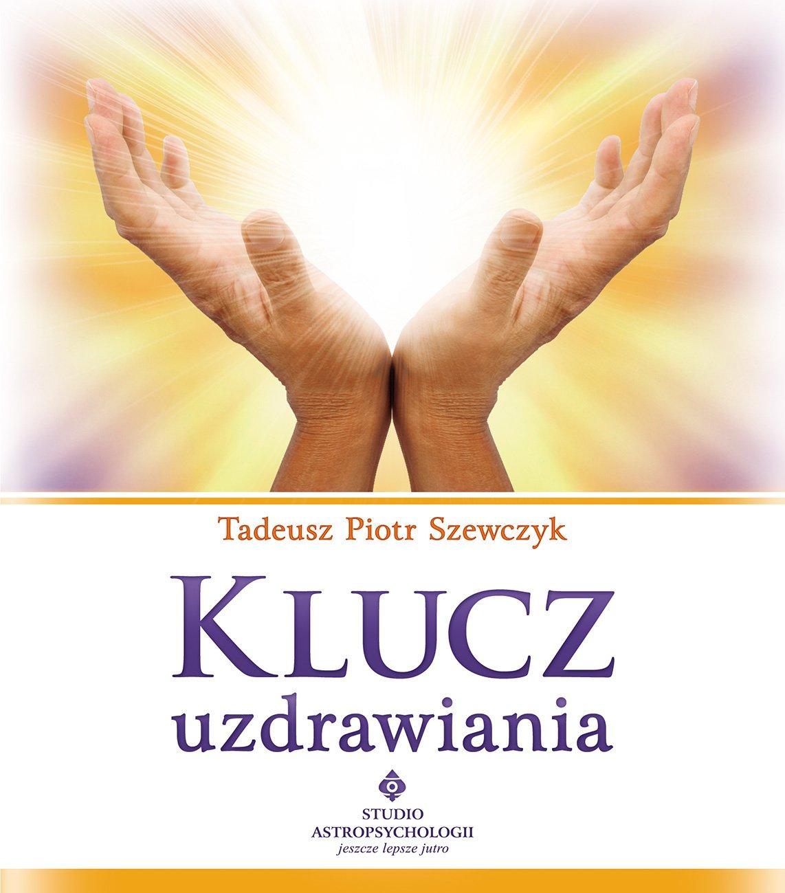 Klucz uzdrawiania - Ebook (Książka PDF) do pobrania w formacie PDF