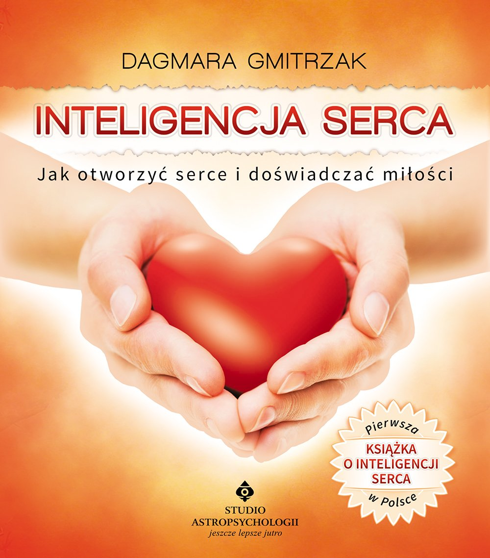 Inteligencja serca. Jak otworzyć serce i doświadczyć miłości - Ebook (Książka PDF) do pobrania w formacie PDF