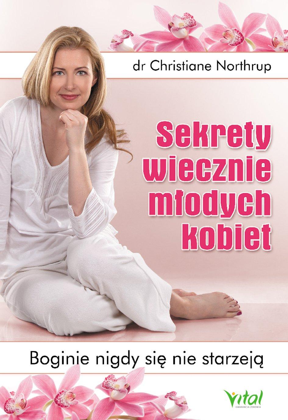 Sekrety wiecznie młodych kobiet. Boginie nigdy się nie starzeją - Ebook (Książka PDF) do pobrania w formacie PDF