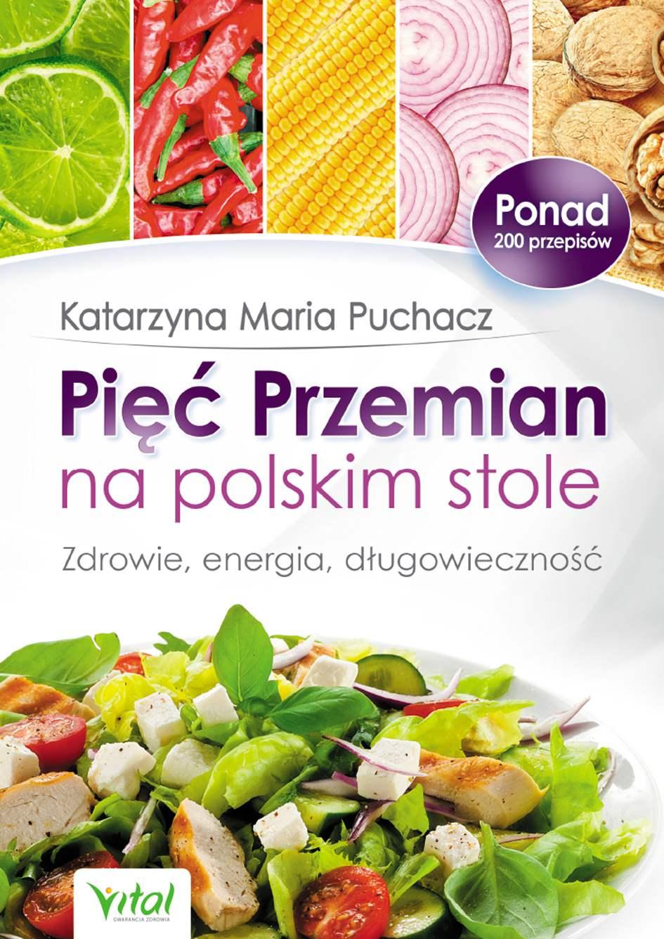 Pięć Przemian na polskim stole. Zdrowie, energia, długowieczność - Ebook (Książka PDF) do pobrania w formacie PDF