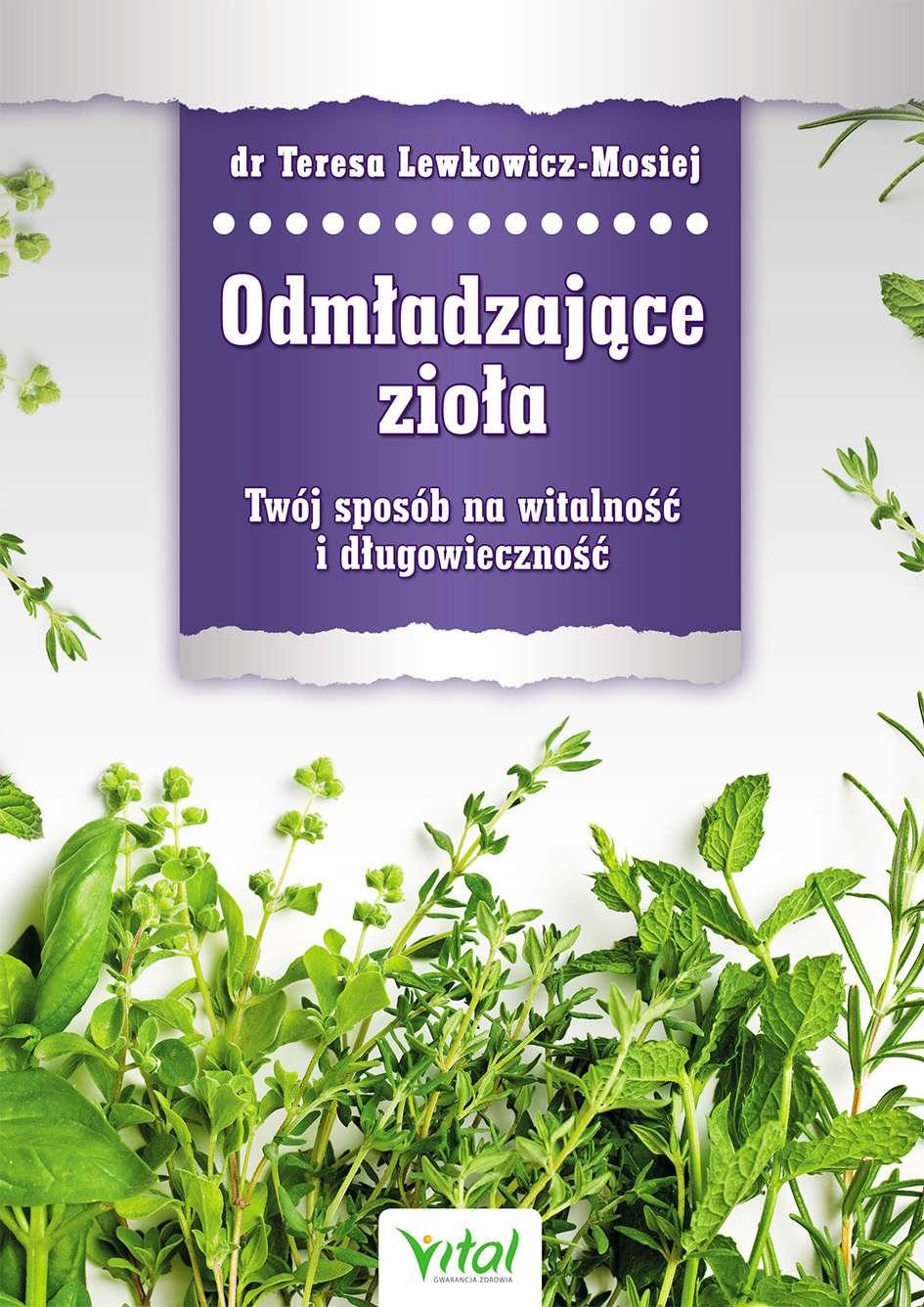 Odmładzające zioła. Twój sposób na witalność i długowieczność - Ebook (Książka PDF) do pobrania w formacie PDF