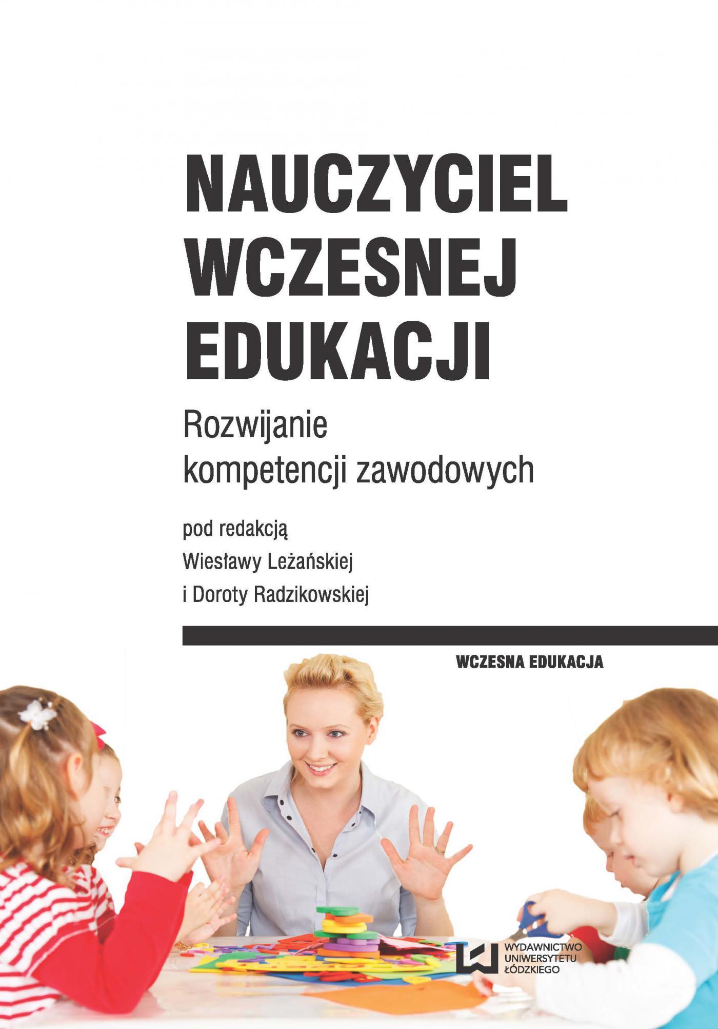 Nauczyciel wczesnej edukacji. Rozwijanie kompetencji zawodowych - Ebook (Książka PDF) do pobrania w formacie PDF