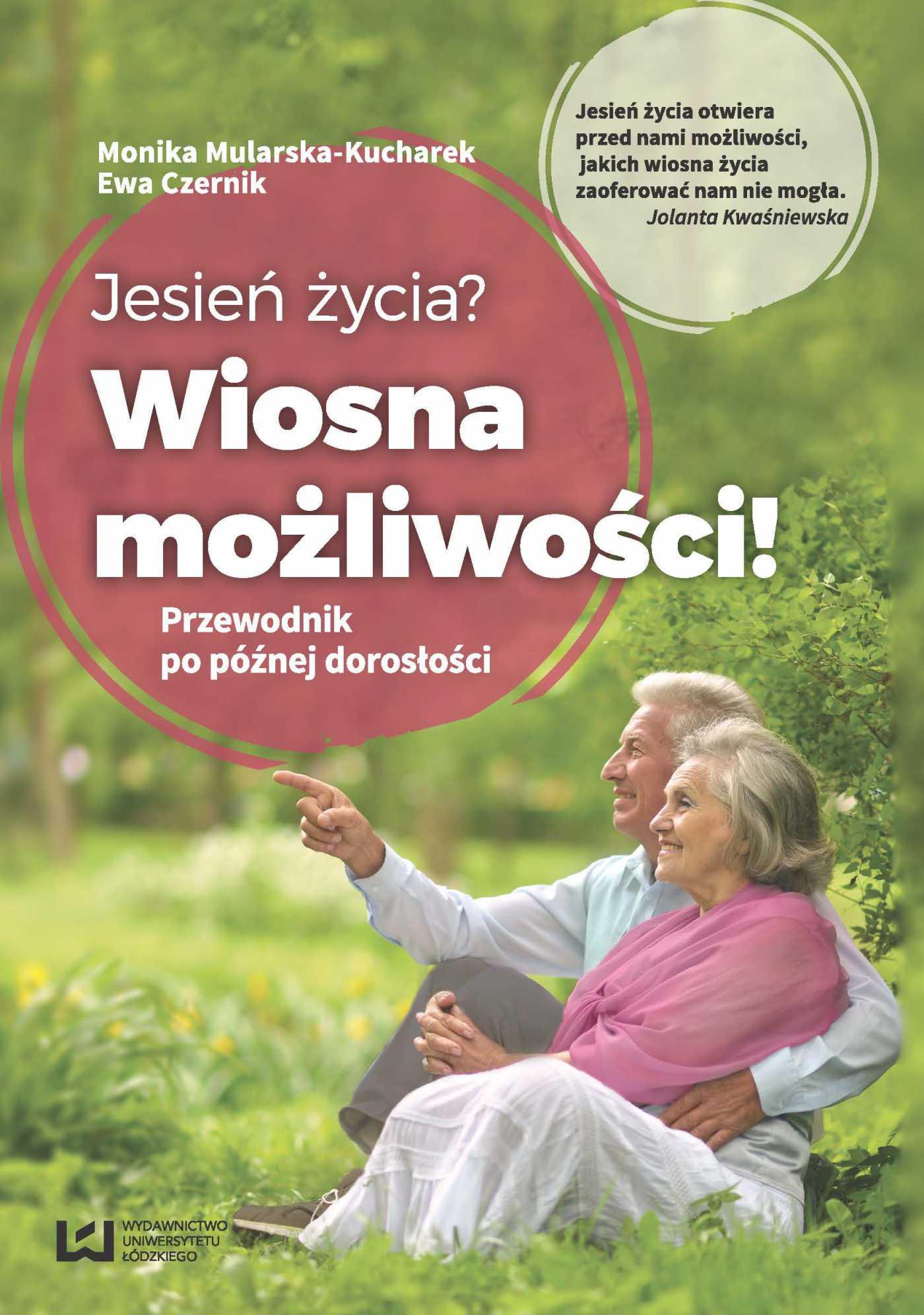 Jesień życia? Wiosna możliwości! Przewodnik po późnej dorosłości - Ebook (Książka PDF) do pobrania w formacie PDF
