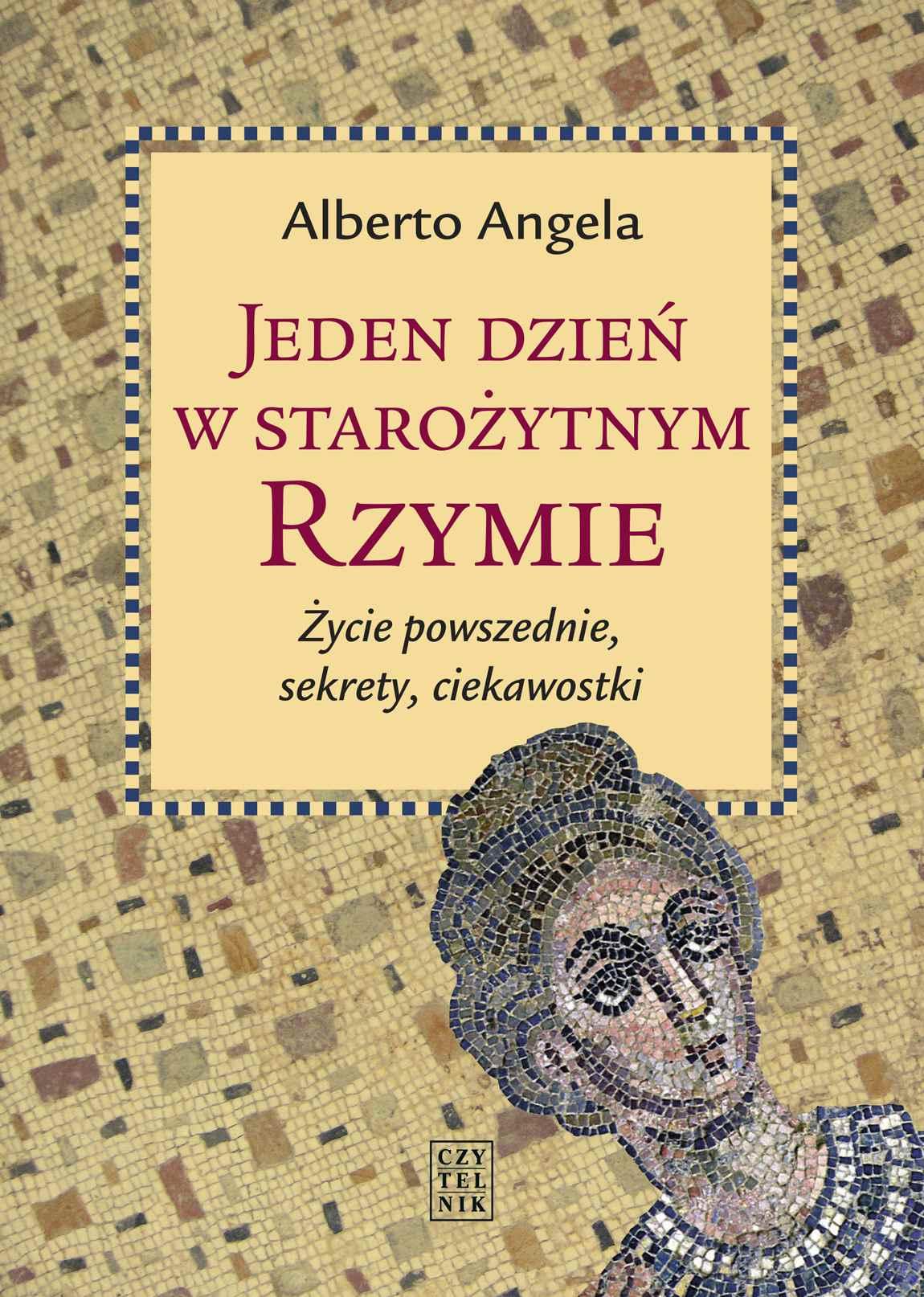 Jeden dzień w starożytnym Rzymie. Życie powszednie, sekrety, ciekawostki - Ebook (Książka EPUB) do pobrania w formacie EPUB