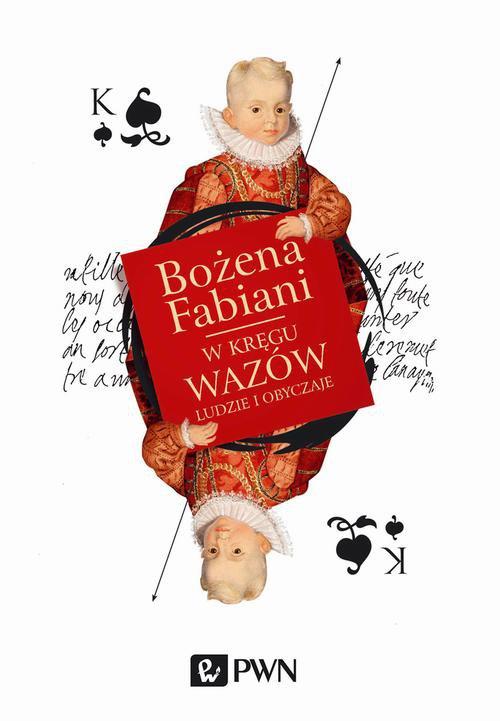 W kręgu Wazów. Ludzie i obyczaje - Ebook (Książka na Kindle) do pobrania w formacie MOBI