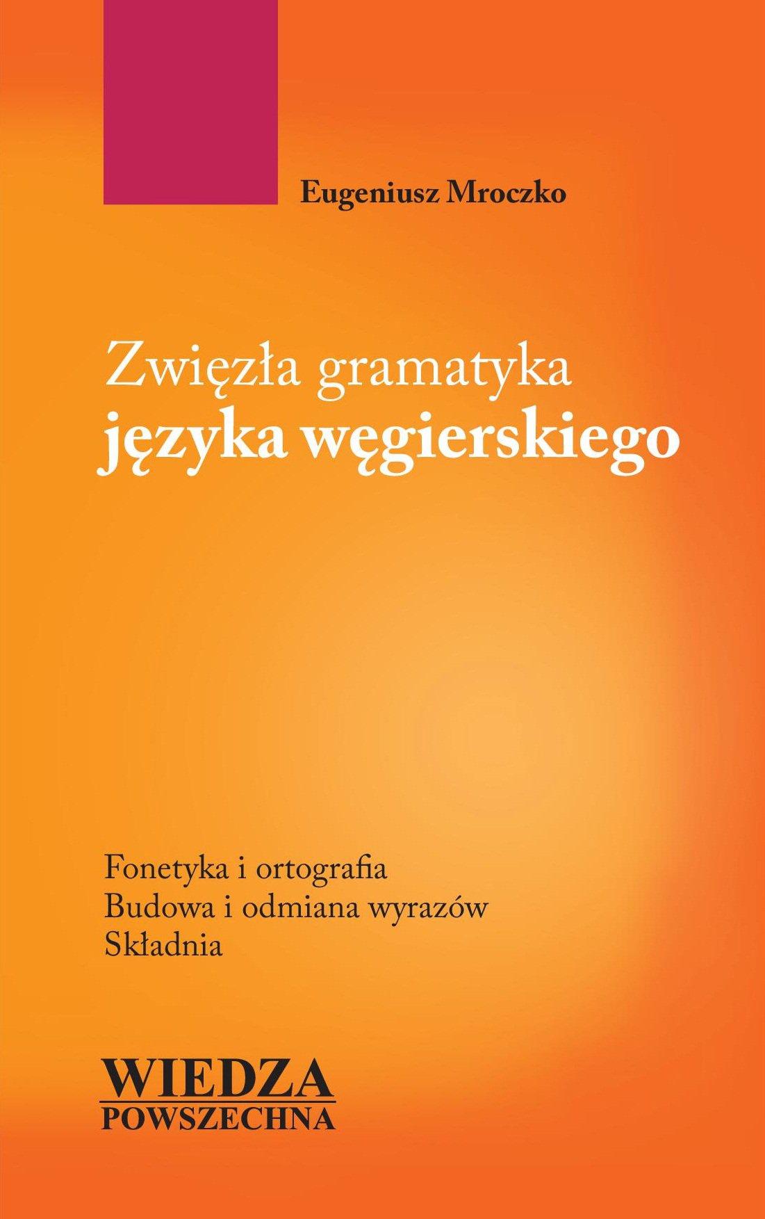 Zwięzła gramatyka języka węgierskiego - Ebook (Książka PDF) do pobrania w formacie PDF