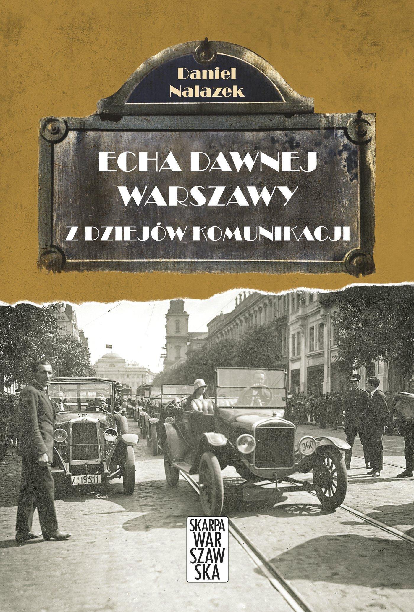 Echa dawnej Warszawy. Z dziejów komunikacji - Ebook (Książka EPUB) do pobrania w formacie EPUB