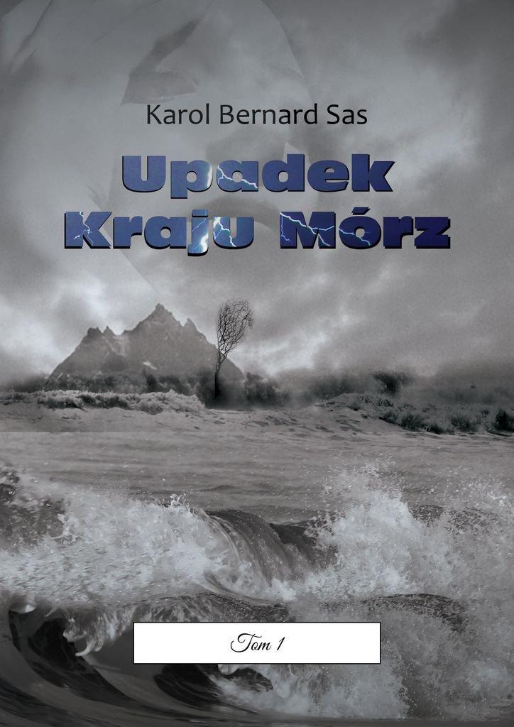Upadek KrajuMórz - Ebook (Książka na Kindle) do pobrania w formacie MOBI