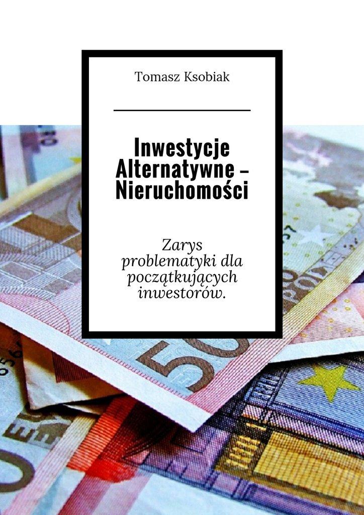 Inwestycje alternatywne— Nieruchomości - Ebook (Książka na Kindle) do pobrania w formacie MOBI